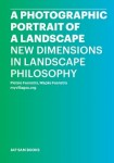 A Photographic Portrait of a Landscape: New Dimensions in Landscape Philosophy